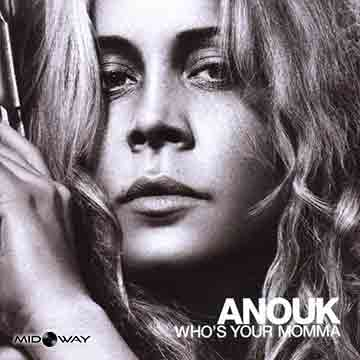 Anouk | Who's Your Momma