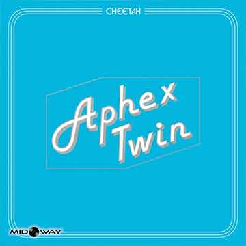 Aphex Twin | Cheetah Ep