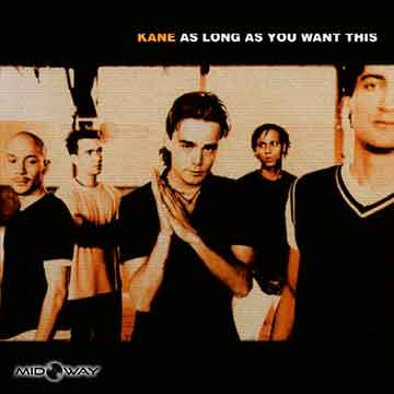 Kane | As Long As You Want This