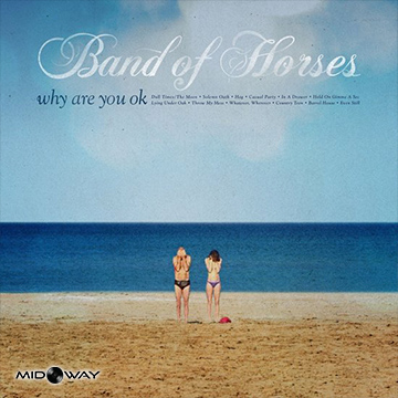 Band Of Horses | Why Are You Ok