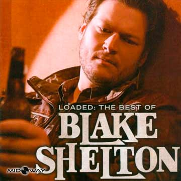 Blake Shelton | Loaded: Best Off