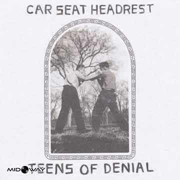 Car Seat Headrest | Teens Of Denial