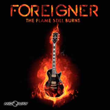 Foreigner | The Flame Still Burns