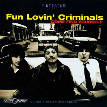 Fun Lovin' Criminals | Come Find Yourself