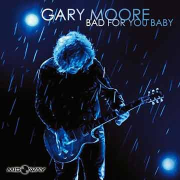 Gary Moore | Bad For You Baby