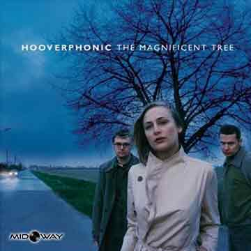 Hooverphonic | Magnificent Tree