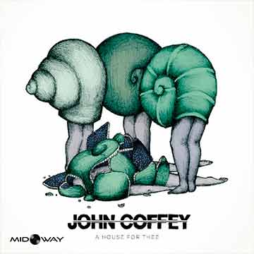 John Coffey | A House For Thee (Ep)