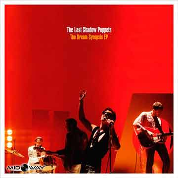 Last Shadow Puppets | Dream Synopsis EP