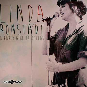 Linda Ronstadt | A Party Girl