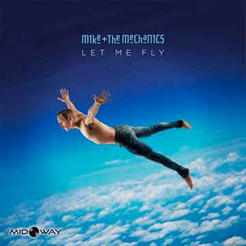 Mike & The Mechanics | Let Me Fly