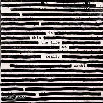 Roger Waters | Is This The Life We Really Want?