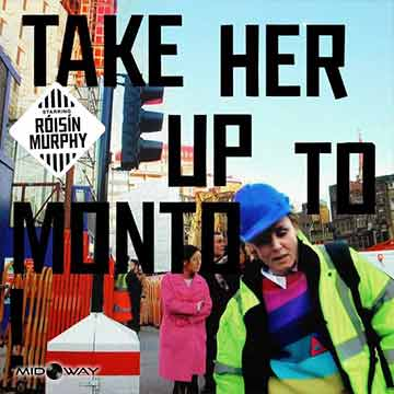 Roisin Murphy | Take Her Up To Monto