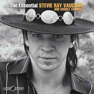 Stevie Ray & Double Stevie Ray Vaughan And Double Trouble | The Essential Stevie Ray Vaughan