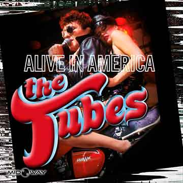 Tubes | Alive In America