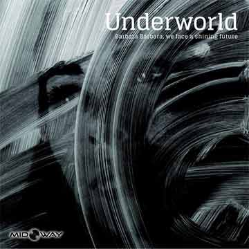 Underworld  | Barbara Barbara We Face A Shining Future
