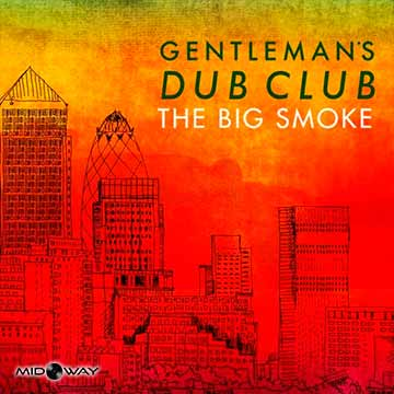 Gentleman'S Dub Club | Big Smoke
