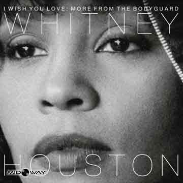Whitney Houston | I Wish You Love: More From The Bodyguard