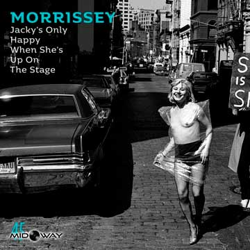 Morrissey | Jacky's Only Happy When She's Up On The Stage/You'll Be Gone