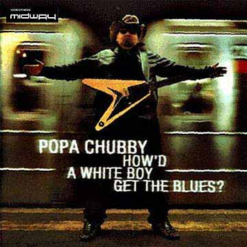 Popa, Chubby, Howd, A, White, Boy, Get, The, Lp