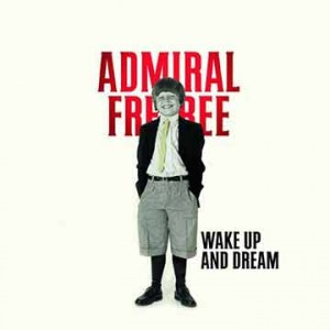 Admiral Freebee | Wake Up And Dream (Lp)