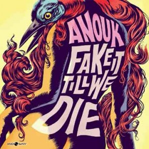 Anouk | Fake It Till We Die (Lp)