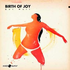 Birth Of Joy | Get Well (Lp)