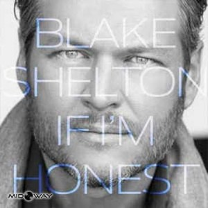 Blake Shelton - If I'm Honest (Lp)