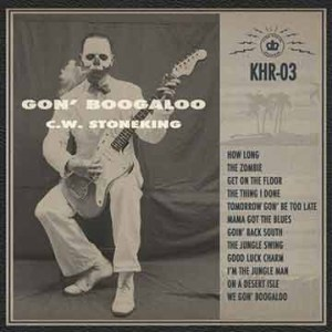 C.W. Stoneking | Gon' Boogaloo (Lp)