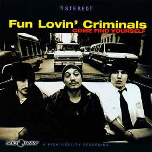 Fun Lovin' Criminals | Come Find Yourself  (Lp)