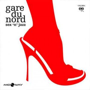 Gare Du Nord | Sex 'N Jazz (Coloured Vinyl Lp)