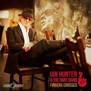 Ian Hunter & The Rant Band | Fingers Crossed (Lp)