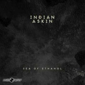 Indian Askin | Sea Of Ethanol (Lp)