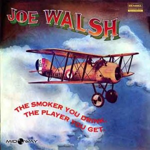 Joe Walsh | The Smoker You Drink, the Player You Get (Lp)