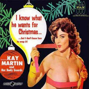 Kay Martin And Her Body Guards | I Know What You Want For Christmas (Lp)
