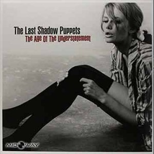 Last Shadow Puppets | Age Of The Understatement (Lp)