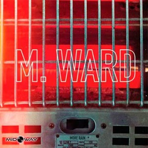 M. Ward | More Rain (Lp)