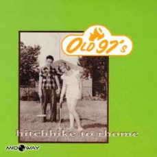 Old 97's | Hitchhike To Rhome (Lp)