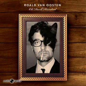 Roald van Oosten | Oh Dark Hundred (Lp)