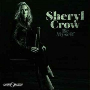 Sheryl Crow | Be Myself (Lp)
