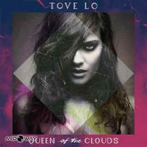 Tove Lo | Queen Of The Clouds (Lp)