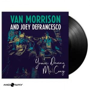 Van Morrison And Joey Defrance You're Driving Me Crazy - Lp Midway