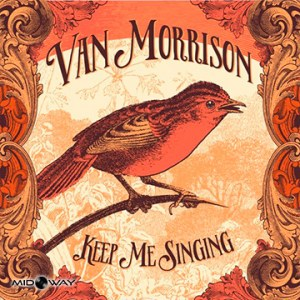 Van Morrison | Keep Me Singing (Lp)
