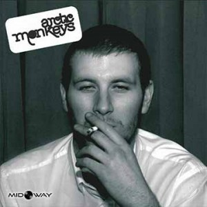 Arctic monkeys whatever people say i am that's wha i'm not.