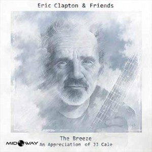 Eric, &, Friends, Clapton, The, Breeze, An, Appreciation, of, JJ, Cale