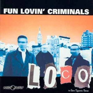 Fun, Lovin Criminals,  Loco,  Lp