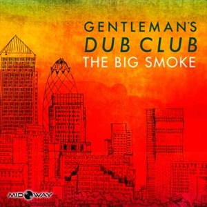 Gentlemans Dub Club | Big Smoke (Lp)