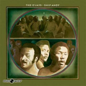 O'jays, Ship, Ahoy