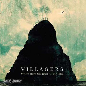 Villagers met de titel Where Have You been all my life? (Lp)