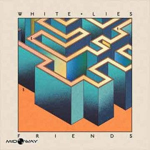White Lies | Friends (Lp)