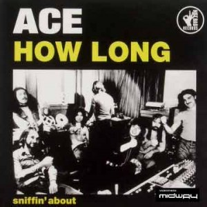 Ace | How Long/Sniffin' About 7-inch